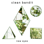 "Clean Bandit ""New eyes"""